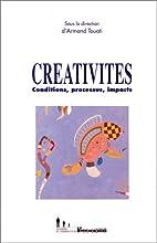 Créativités: conditions, processus,…