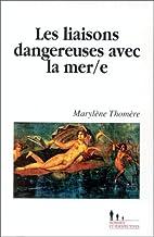 Les liaisons dangereuses avec la mer(e) by…