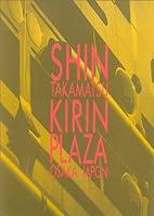 Shin Takamatsu: Kirin Plaza, Osaka Japon by…