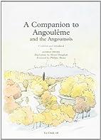 A Companion to Angouleme and the Angoumois…