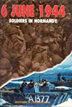 6 June 1944: Soldiers in Normandy by…