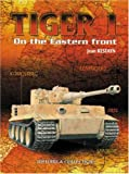 Restayn, Jean: Tiger I on the Eastern Front