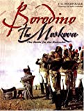 Hourtoulle, Francois Guy: Borodino-The Moskova: The Battle for the Redoubts