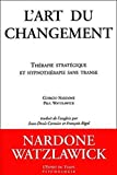 Nardone, Giorgio: L'Art du changement (French Edition)