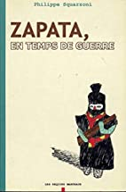 Zapata, en temps de guerre by Philippe…