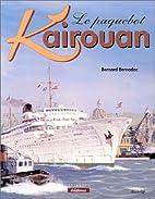 Le Paquebot Kairouan by Bernard Bernadac