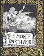 Le morte Darthur by Thomas Malory