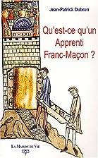 Qu'est-ce qu'un apprenti franc-maçon ? by…