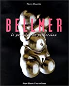 Bellmer : le principe de perversion by…