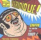 Véridique ! Tome 1 by Pierre La…