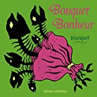 Bouquet bonheur by Blanquet