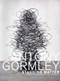 Rosenthal, Norman: Antony Gormley: Standing Matter (German Edition)
