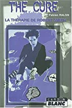 The Cure : La Thérapie de Robert Smith