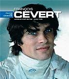 François Cevert, pilote de légende by…