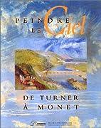 Peindre le ciel : de Turner à Monet by…