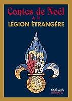 Contes de Noël de la légion étrangère by…