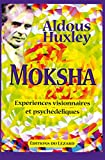 Huxley, Aldous: Moksha (French Edition)