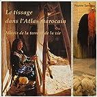 Le Tissage dans le Haut Atlas Marocain:…