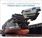 Les Car-ferries construits en France =…