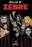 David B.: Zèbre (French Edition)