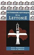 Dictionnaire historique de la Lettonie by…