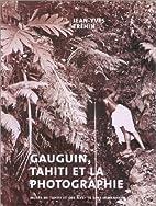 Gauguin, Tahiti et la photographie by…