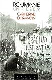 Durandin, Catherine: Roumanie, un piege? (Ister) (French Edition)