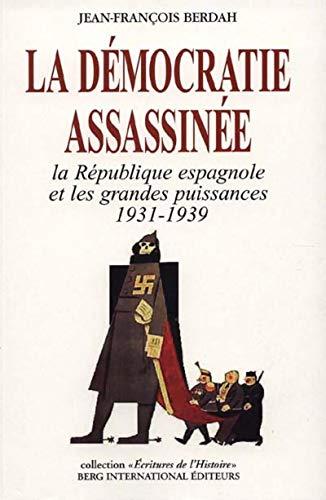 la-democratie-assassinee-la-republique-espagnole-et-les-grandes-puissances-1931-1939