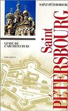 Saint-Pétersbourg : Guide de l'architecture…