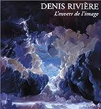 Charles Sala: Denis Riviere: L'envers de l'image