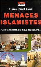 Menaces Islamistes : Ces terroristes qui…