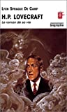 Lyon Sprague De Camp: hp lovecraft ; le roman de sa vie