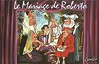Le Mariage de Roberto by Cunéo