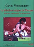 Montemayor, Carlos: La rébellion indigène du Mexique (French Edition)
