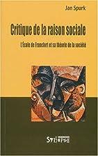 Critique de la raison sociale by Jan Spurk