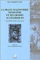 La Franc-Maçonnerie templière…