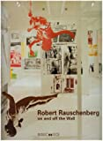 Robert Rauschenberg on and off the Wall uvres Des Annees 80 Et 90 Works from