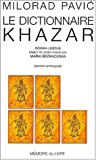 Pavic, Milorad: Le dictionnaire khazar (French Edition)