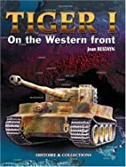 Tiger I on the Western Front by Jean Restayn