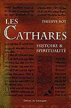 Les Cathares : Histoire et spiritualité by…