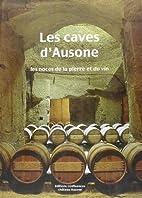 Les caves d'Ausone à saint-Emilion by…