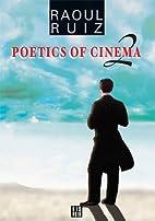 Poetics of Cinema 2 by Raul Ruiz