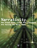 Audet, Rene: Narrativity: How Visual Arts, Cinema and Literature Are Telling the World Today