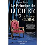 Howard Bloom: Le principe de Lucifer: Tome 2, Le cerveau global (French edition)