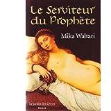 Mika Waltari: Le Serviteur du Prophète (French Edition)