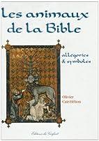 Les animaux de la Bible : allégories…