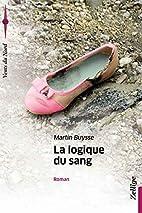 La Logique du sang by Martin Buysse