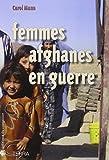 Carol Mann: Femmes afghanes en guerre (French Edition)