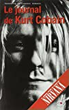 Cobain, Kurt: Le Journal de Kurt Cobain (French Edition)