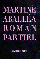 Martine Aballéa, Roman partiel by Collectif